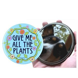 Give Me All The Plants Pocket Mirror Gardening Gifts and Collectible Accessories