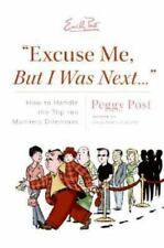 """Excuse Me, But I Was Next..."": How to Handle the Top 100 Manners Dilemmas by Po"