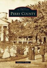Images of America: Perry County by Eleanor C. Drake (2010, Paperback)