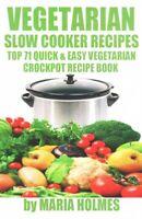 Vegetarian Slow Cooker Recipes : Top 71 Quick & Easy Vegetarian Crockpot Reci...
