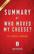 Summary of Who Moved My Cheese?: By Spencer Johnson and Kenneth Blanchard Includ