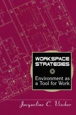 Workspace Strategies : Environment As a Tool for Work by Jacqueline C....