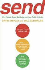 Send : Why People Email So Badly and How to Do It Better by David Shipley and...