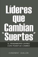 Lideres Que Cambian Suertes : El Pensamiento Divino con Poder de Cambio by...
