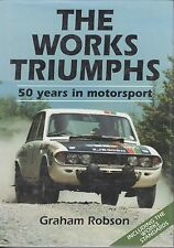 THE WORKS TRIUMPHS 50YRS IN MOTOR SPORT GRAHAM ROBSON 1993 STANDARDS TR HERALD