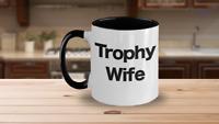 Trophy Wife Mug Two Tone Coffee Mug Funny Gift Partner Lover Valentine Wedding