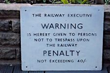 """GENUINE BR """"WARNING... NOT TO TRESPASS UPON THE RAILWAY PENALTY"""" ALUMINIUM SIGN"""