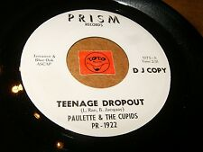 PAULETTE & THE CUPIDS - TEENAGE DROPOUT - HE'LL  / LISTEN - GIRL GROUP POPCORN