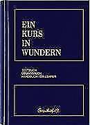 Ein Kurs in Wundern (1994, Gebundene Ausgabe)