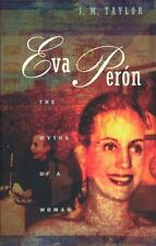 Eva Peron : The Myths of a Woman by J. M. Taylor (1981, Paperback)