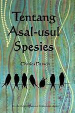 Tentang Asal-Usul Spesies : On the Origin of Species (Indonesian Edition) by...
