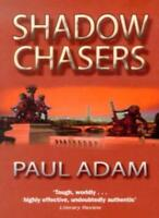 Shadow Chasers By Paul Adam. 9780751531428