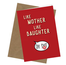 #115 Like Mother Like Daughter MOTHERS DAY BIRTHDAY Greetings Card Funny Humour