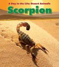 Scorpion. Anita Ganeri (Day in the Life: Desert Animals)-ExLibrary