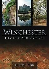 Winchester: History You Can See by Penny Legg | Paperback Book | 9780752455204 |