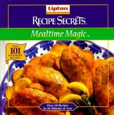 Lipton Recipe Secrets Mealtime Magic by Better Homes and Gardens Editors...