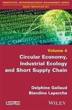 CIRCULAR ECONOMY, INDUSTRIAL ECOLOGY AND SHORT SUPPLY CHAIN - GALLAUD, DELPHINE/