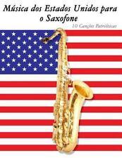 Música Dos Estados Unidos para o Saxofone : 10 Canções Patrióticas by Uncle...