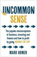 Uncommon Sense: The popular misconceptions of bu, Homer, Mark, New
