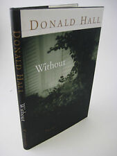 1st Edition WITHOUT Donald Hall POEMS Poetry PEN Winship Award FIRST PRINTING