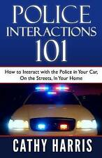 Police Interactions 101: How To Interact with the Police In Your Car, On the Str