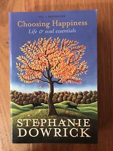 Choosing Happiness: Life and Soul Essentials by Stephanie Dowrick paperback NEW