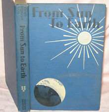 Vintage 1940 FROM SUN TO EARTH a SCIENCE READER Children's School Book Ginn & Co