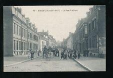 France SAINT-OMER Rue de Calais + locals c1900s? PPC
