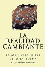 La Realidad Cambiante : Relatos para Mirar de Otra Forma by Carlos Melero...