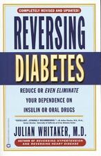 Reversing Diabetes: Reduce or Even Eliminate Your Dependence on-ExLibrary
