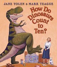 How Do Dinosaurs Count to Ten?. Jane Yolen & Mark