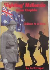 Fighting  McKenzie ANZAC Chaplain: Tribute to a Hero by Col Stringer
