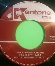 TAKE THESE CHAINS FROM MY HEART / I AM BLUE EDDIE PERKINS