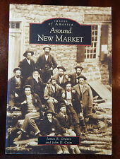 Around New Market by John D. Crim & James R. Graves (2007, Images of America)