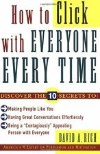 How to Click With Everyone Every Time by David Rich