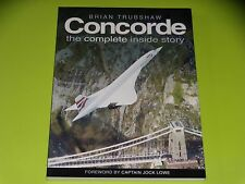 CONCORDE - THE COMPLETE INSIDE STORY - B. TRUBSHAW - 2007 - AVIONS PLANES