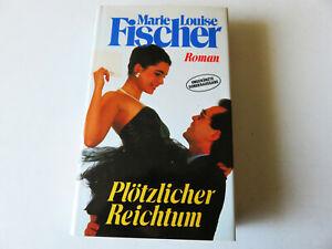 Plötzlicher Reichtum von Marie Louise Fischer