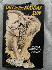 Out in the Midday Sun Monica Campbell-Martin (Hardback with DJ) 1951