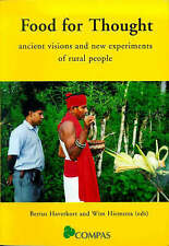 Food for Thought: Ancient Visions and New Experiments of Rural People by Wim...
