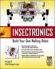 Insectronics : Build Your Own Walking Robot by Williams,Karl, Williams, Karl