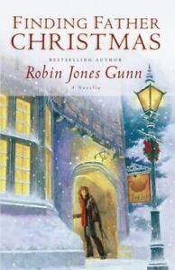 Finding Father Christmas : A Novella by Robin Jones Gunn