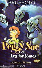 Peggy Sue et les fantômes / Tome 1 / Le jour du chien bleu  / Serge BRUSSOLO