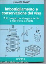 Sicheri G.; IMBOTTIGLIAMENTO E CONSERVAZIONE DEL VINO ; Hoepli 1986
