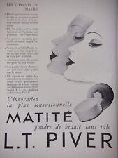PUBLICITÉ PRESSE 1934 MATITÉ POUDRE DE BEAUTÉ SANS TALC L.T PIVER - ADVERTISING