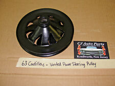 1963 63 CADILLAC 390/429 ENGINE VENTED POWER STEERING PUMP PULLEY SINGLE GROOVE