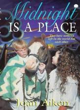 Midnight is a Place (Children's Classics and Modern Classics),Joan Aiken