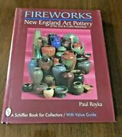 Fireworks : New England Art Pottery of the Arts and Crafts Movement, HC w/dj