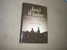 Jane's Window: My Spirited Life in West Texas and Austin Jane Sibley