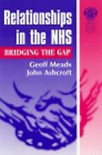 Relationships in the NHS: A Guide to the Ambiguities and Ambivalence of the NHS