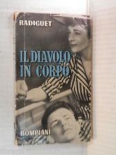 IL DIAVOLO IN CORPO Raymond Radiguet Maria Ortiz Bompiani 1950 romanzo libro di